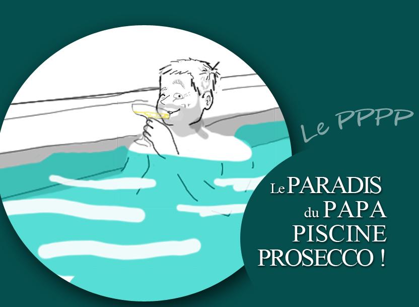 le paradis du papa-piscine-prosecco